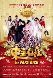 My Papa Rich Movie Poster, 2015  Singapore movie